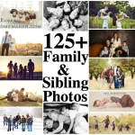 125 Family & Sibling Photos:  Posing Ideas & Inspiration